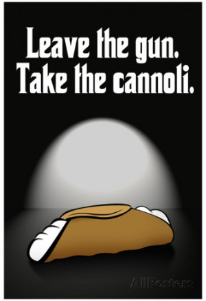 Godfather Quotes Leave The Gun Take The Cannoli