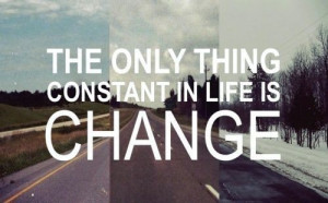 Everything is always changing,