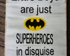 Little Boys are just SUPERHEROES in disguise wall sign ...