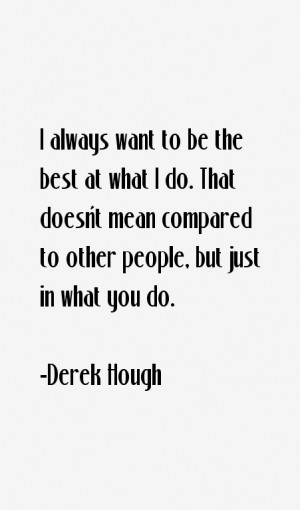 Derek Hough Quotes & Sayings