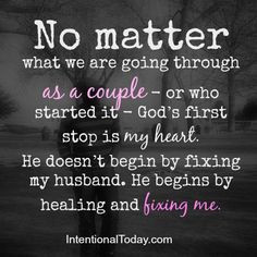 couple god does not begin by fixing my husband he begins by fixing me ...