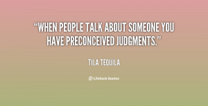 quote-Tila-Tequila-when-people-talk-about-someone-you-have-139641_2 ...