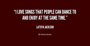quote-LaToya-Jackson-i-love-songs-that-people-can-dance-188366.png