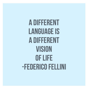 Language learning quote: A different language is a different vision of ...