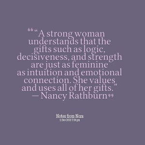 "Quotes Picture: ""a strong woman understands that the gifts such as ..."