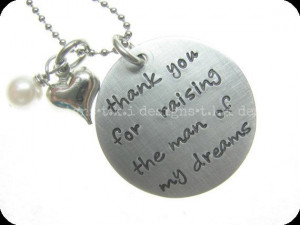 Thank You For Raising The Man Of My Dreams Mother by TKIDesigns, $28 ...
