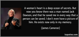 woman's heart is a deep ocean of secrets. But now you know there was ...