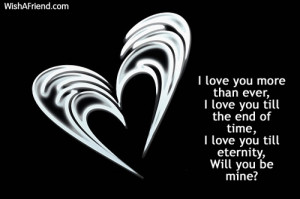 love you more than ever i love you till the end of time i love you ...