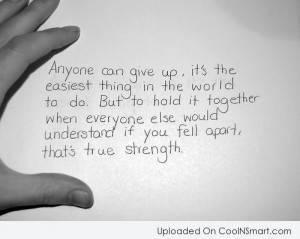Holding On Quote: Anyone can give up, it's the easiest...