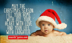 May the Christmas season fill your home with joy, your heart with love ...