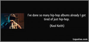 ve done so many hip-hop albums already I got tired of just hip-hop ...