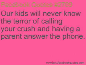 ... parent answer the phone.-Best Facebook Quotes, Facebook Sayings
