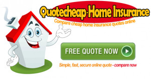 homeowners insurance quotes. Cheap Home Insurance Quote