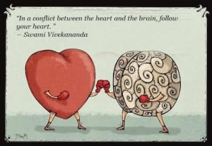 in-a-conflict-between-the-heart-and-the-brain-follow-your-heart