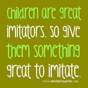 children-quotes-parenting-quotes-Children-are-great-imitators.jpeg