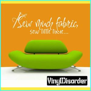 Sew much fabrics, Sew little time… Sports hobbies Outdoor Vinyl Wall ...