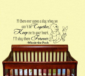 Housewares Vinyl Decal Winnie the Pooh If There Ever Comes a Day When ...