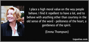 place a high moral value on the way people behave. I find it ...