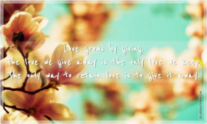 Love Grows By Giving, Picture Quotes, Love Quotes, Sad Quotes, Sweet ...