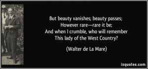... crumble, who will remember This lady of the West Country? - Walter de