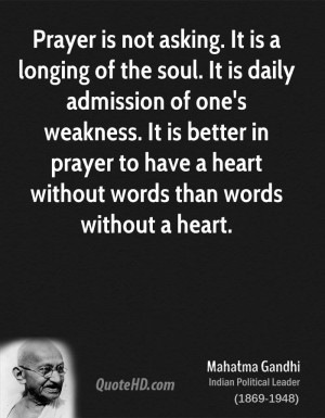 mahatma-gandhi-quote-prayer-is-not-asking-it-is-a-longing-of-the-soul ...