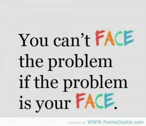 face #problem #funny #laugh
