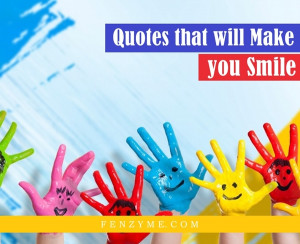 Best 40 Quotes that will Make you Smile