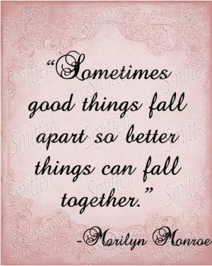 ... Monroe Quote - Sometimes Good things Fall Apart-up 4x6 Art Print Card