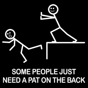 SOME PEOPLE JUST NEED A PAT ON THE BACK T-SHIRT (WHITE INK)