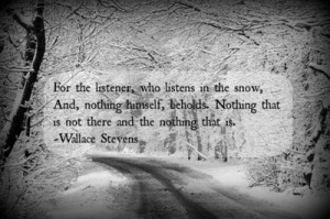 Wallace Stevens quote. #Poetry #Snow