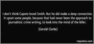 don't think Capote loved Smith. But he did make a deep connection ...