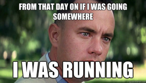 Forrest Gump I Just Felt Like Running Gif My dad had a four way bypass