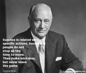 ... , but never leave the game - Conrad Hilton Quotes - StatusMind.com