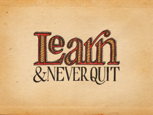 Learn & Never Quit — Colored
