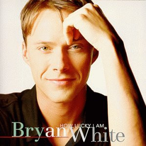 Bryan White- God gave me you