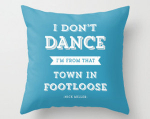 ... Footloose New Girl Nick Miller Quote Typography Art Throw Pillow Cover