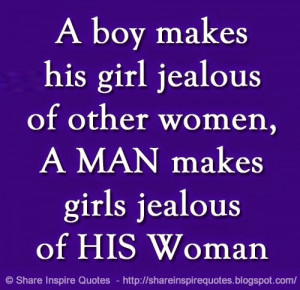 women, A MAN makes girls jealous of HIS Woman | Share Inspire Quotes ...