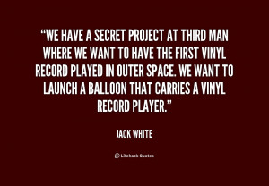 quote-Jack-White-we-have-a-secret-project-at-third-238720.png