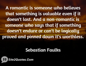 Romantic Quotes - Sebastian Faulks