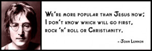 John Lennon - We're more popular than Jesus now; I don't know which ...