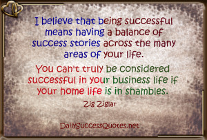 believe that being successful means having a balance of success ...