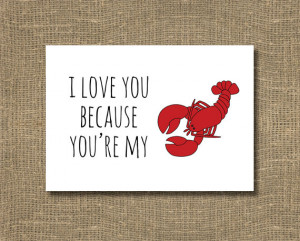 Love You Because You're My Lobster Greeting Card