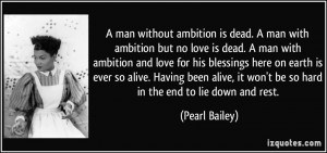 Ambition Quotes For Men Quote-a-man-without-ambition- ...