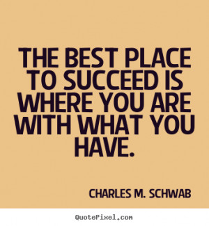 Charles M Schwab Quotes