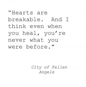 ... Hearts are breakable …