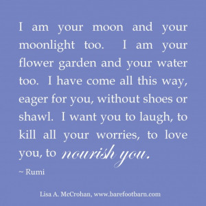 Rumi Quotes About True Love: I Am Your Moon And Your Moonlight Too ...
