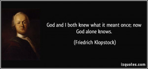 God and I both knew what it meant once; now God alone knows ...