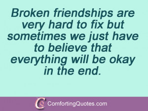 Broken friendships are very hard to fix but sometimes we just have to ...