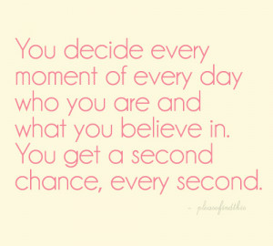 You Get A Second Chance, Every Second