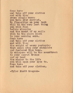 Come Here - Tyler Knott Gregson .... I am such a fan